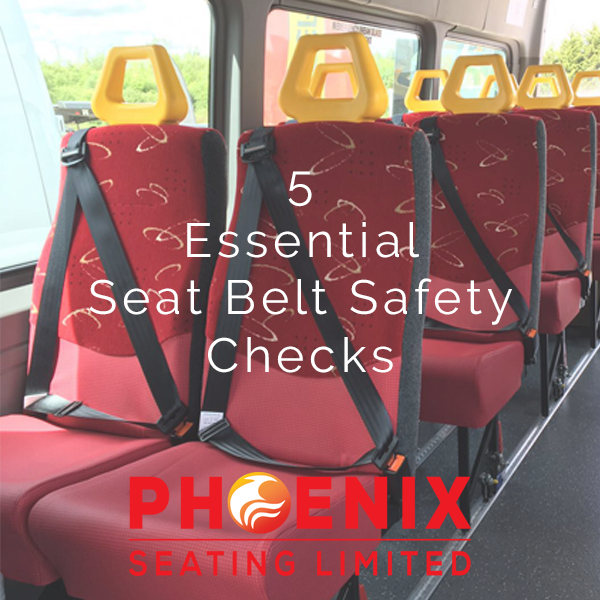 5 Seat belt checks - Phoenix Seating